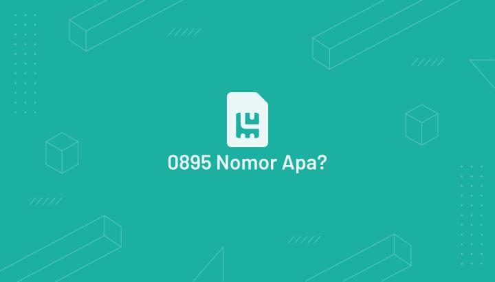 0895 Nomor Apa