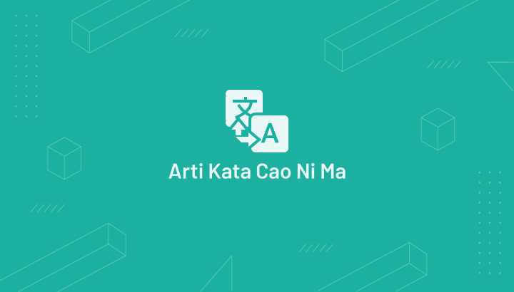 Apa Arti Cao Ni Ma