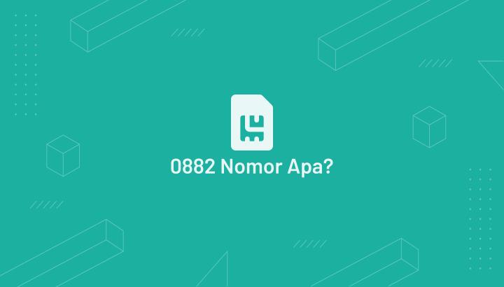 0882 Nomor Apa