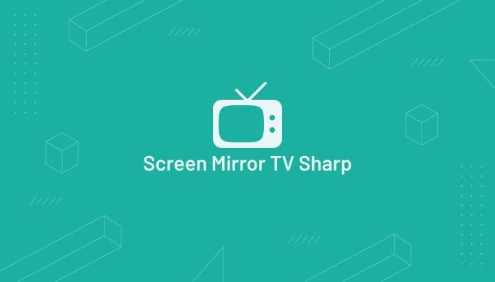 Cara Menyambungkan HP ke TV Sharp