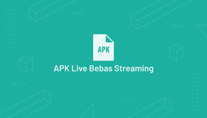 Aplikasi Live Yang Bebas Streaming