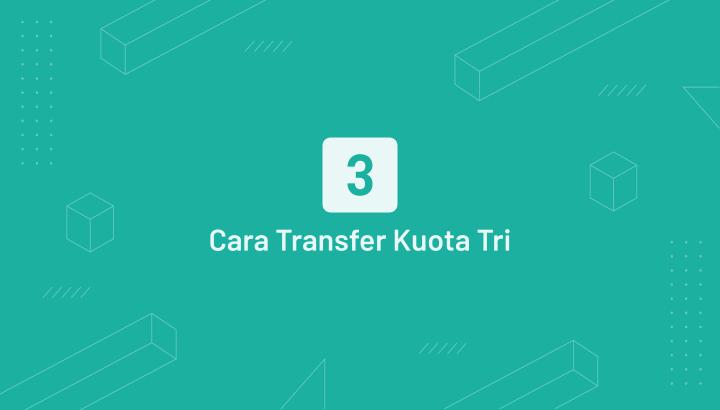 Cara Transfer Kuota 3 Yang Kita Punya