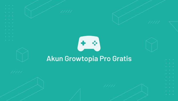 Akun Growtopia Pro Gratis