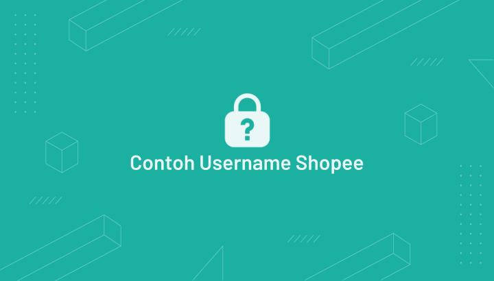 Contoh Nama Username Shopee