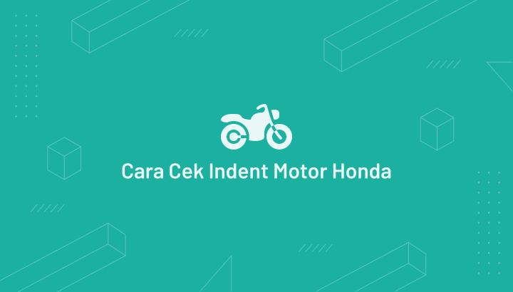 Cara Cek Status Indent Motor Honda