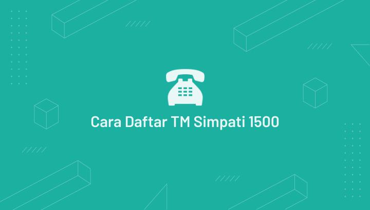 Cara Daftar TM Simpati Loop 1500