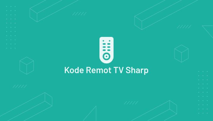 Kode Remot TV Sharp terbaru