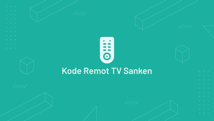 Kode Remot TV Sanken