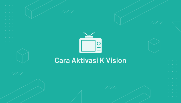 Cara Aktivasi K Vision
