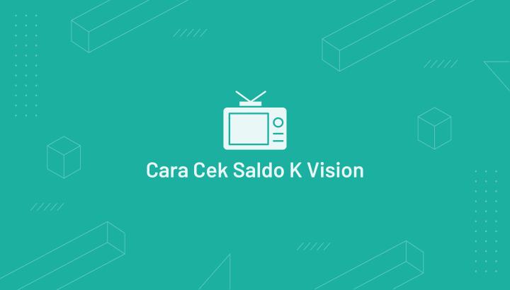 Cara Cek Saldo K Vision