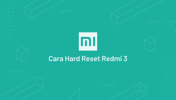 Cara Hard Reset Xiaomi Redmi Note 3 Pro